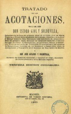 Tratado de las acotaciones por Isidro Giol y Soldevilla y José Goyanes y Soldevilla. 1890