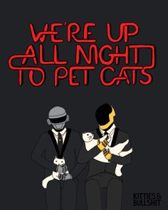 We're up all night to pet cats