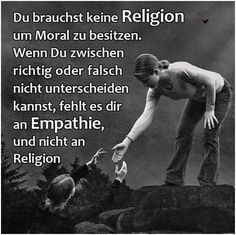 THE path to the human being - faith vs religion - Patriot - Smart Quotes, Love Quotes, Cool Slogans, Social Campaign, German Quotes, Daily Wisdom, German Words, Philosophy Quotes, Moral