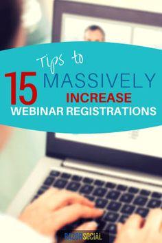Webinars: 15 Tips to Massively Increase Webinar Registrations
