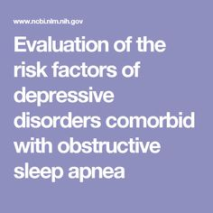 Evaluation of the risk factors of depressive disorders comorbid with obstructive sleep apnea