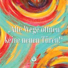 """""""Alte Wege öffnen keine neuen Türen!""""  #wege #chancen #perspektive #neuanfang #veränderung #change #wandel #motivation #tipp #spruch #job #zweifel #begeisterung #spaß #kreativ #balance #zitat #office #büro #jobliebe #quote #gewinnen #gedanken #positiv #denken #erfolg #können #doit #justdoit #creativity #work #worklife #workhard #weisheit #ziel #weg German Words, Motivation, True Words, Quotations, Wisdom, Thoughts, Sayings, Quotes, Coaching"""