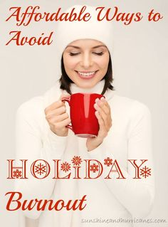 The holidays are meant to be filled with joy, but sometimes they can be stressful too? Don't let your inner grinch get the best of you, make sure you to take time for yourself to recharge. Here are lots of Affordable (and many FREE) Ways to Avoid Holiday Burnout. sunshineandhurricanes.com