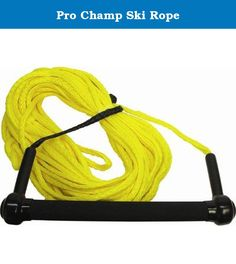 "Pro Champ Ski Rope. 52461 Features: -Ski rope. -12-Strand braided poly 0.25"" Yellow / Black handle. -75"" Slalom / Jump line. -75'' Yellow 1600 lb Breaking strength. Product Type: -Sport. Length: -70+ ft. Length Adjustments: -None. Generic Dimensions: -8"" H x 12"" W x 3.25"" D. Dimensions: Overall Product Weight: -2.06 Pounds."