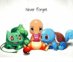 Never forget the originals... Accept bulbasaur you can keep him...