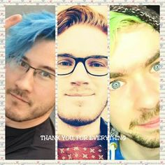 My three favorite YouTubers, Markiplier, Pewdiepie, and Jackseptticeye. They, along with my friends and family are my inspiration. THANKS FOR EVERYTHING GUYS! KEEP UP THE AMAZING WORK! KEEP BEING YOURSELVES. Keep making people smile.