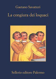 Da oggi ritorna in libreria con una Nota di Andrea Camilleri il primo romanzo di Gaetano Savatteri #Lacongiuradeiloquaci.