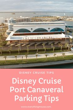 Disney Cruise Port Canaveral Parking Tips. Find out the most economical parking at Port Canaveral and all the different options for taking your car to the cruise port.