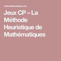 Jeux CP – La Méthode Heuristique de Mathématiques