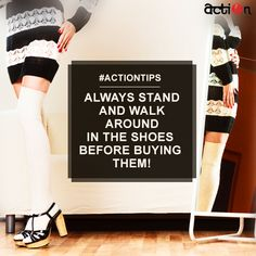 Always stand and walk around in the shoes to see if they are comfortable, fit well, and don't chafe or rub anywhere.