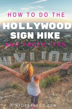 How to do The Hollywood Sign Hike and Photo Tips - http://MyLifesAMovie.com