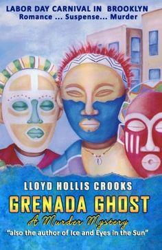 Fiction. Grenada Ghost by Mr. Lloyd Hollis Crooks