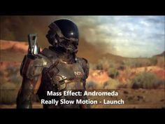 Really Slow Motion - Launch (Mass Effect: Andromeda - Gameplay Trailer M...