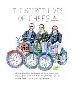 The Secret Lives of Chefs by Lisa Hanawalt