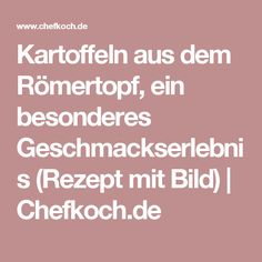 Kartoffeln aus dem Römertopf, ein besonderes Geschmackserlebnis (Rezept mit Bild) | Chefkoch.de