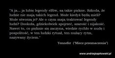 #AndrzejSapkowski #Wiedzmin #thewitcher #YenneferofVengerberg #mieczprzeznaczenia Yennefer Of Vengerberg, The Witcher, Poems, Cards Against Humanity, Naruto, Quotes, Quotation, Quotations, Poetry