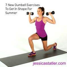 7 New Dumbbell Exercises to get in Shape for Summer - Free workout video @ www.jessicastatler.com