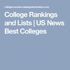 College Rankings and Lists | US News Best Colleges