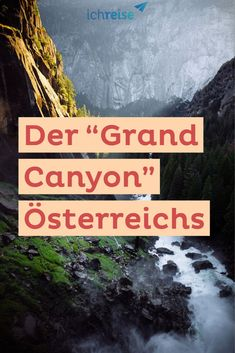 "If you are looking for a change, a hiking tour through the ""Grand Canyon"" in Austri. : If you are looking for a change, a hiking tour through the ""Grand Canyon"" in Austria is just the thing Prado, Grand Canyon, Camping Holiday, Holiday Travel, Austria, Hiking Tours, National Parks Usa, Packing List For Travel, Travel Tips"