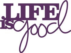 Silhouette Online Store: 'life is good' phrase