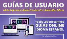 Guías de Usuario Online en español de Adobe Lightroom CC, Premiere Pro CC y After Effects CC