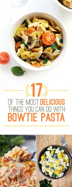 17 Of The Most Delicious Things You Can Do To Bowtie Pasta