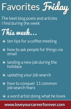 Marvelous Favorites Friday At LoveYourCareerForever.com * Ten Tips For An Awesome  Coffee Meeting * How To Ask People For Things Via Email * Landing A New #job  During ...