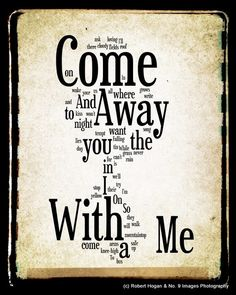 Come Away With Me Lyrics - Norah Jones Word Art - Word Cloud Art Print - Gift Idea. $15.00, via Etsy.  This is very cute and creative!  Great for the music nuts ;)