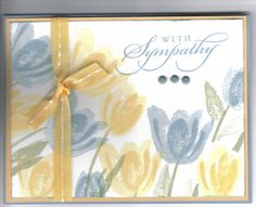 Sympathy Tulips by Sandee Burns - Cards and Paper Crafts at Splitcoaststampers stampinupkarten Homemade Greeting Cards, Homemade Cards, Stampin Up Karten, Stamping Up Cards, Get Well Cards, Card Patterns, Pretty Cards, Watercolor Cards, Sympathy Cards