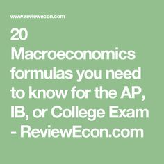20 Macroeconomics formulas you need to know for the AP, IB, or College Exam - ReviewEcon.com Teaching Economics, Exam Study, Financial Literacy, Senior Year, Mathematics, Social Studies, Need To Know, Back To School, College