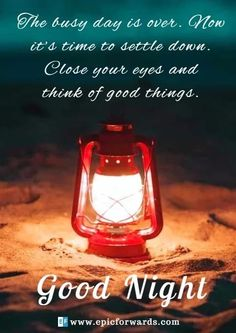 The busy day is over. Now it's time to settle down. Close your eyes & think of good things. Good Night Lover, Good Night Qoutes, Good Night To You, Good Night Prayer, Good Night Friends, Good Night Blessings, Good Night Wishes, Good Night Sweet Dreams, Good Evening Photos