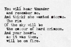 """She wanted storms."" - Anna Akhmatova"