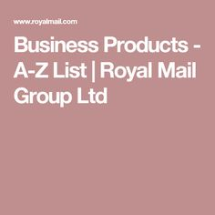 Business Products - A-Z List | Royal Mail Group Ltd