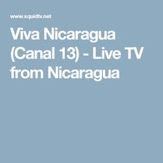 Viva Nicaragua (Canal 13) - Live TV from Nicaragua