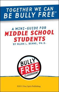 FREE download! Together We Can Be Bully Free: A Mini-Guide for Middle School Students by Allan Beane.
