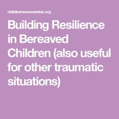 Building Resilience in Bereaved Children (also useful for other traumatic situations) Bereavement, Fiction Books, Young People, Mental Health, Activities, Children, Building, Young Children, Boys