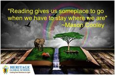 """""""Reading gives us someplace to go When we have to stay where we are""""   ~ Mason Cooley  #motivationquote #heritageglobalschool"""