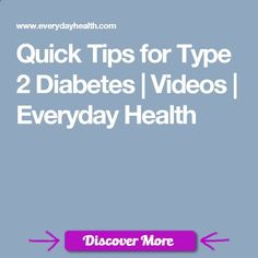 Quick Tips for Type 2 Diabetes | Videos | Everyday Health