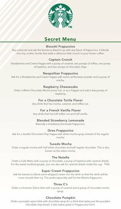 Secret Starbucks Menu... pretty sure I already pinned this but oh well. You can never have too much Starbucks!