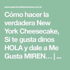 Cómo hacer la verdadera New York Cheesecake, Si te gusta dinos HOLA y dale a Me Gusta MIREN… | Receitas Soberanas