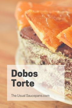 A Hungarian Dobos Torte - think cake, caramel, lots and lots of chocolate buttercream and really thin layers. It's a total treat you'll want to make again and again! http://theusualsaucepans.com/baking/dobos-torte/