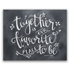 Together is our Favorite Place to Be Print - Chalkboard Print - Chalkboard Art - Chalk Art - Chalkboard Decor - Wedding Gift - Wedding Decor Kitchen Chalkboard, Chalkboard Decor, Chalkboard Print, Chalkboard Lettering, Chalkboard Designs, Chalkboard Wedding, Chalkboard Drawings, Chalkboard Baby, Wedding Chalk Art