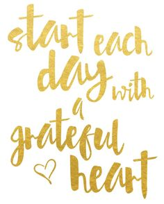 Start Each Day With A Grateful Heart Print / Gold Foil Print / Gratitude Print / Gold Foil Quote Pri Great Quotes, Quotes To Live By, Me Quotes, Motivational Quotes, Gold Quotes, Happy Quotes, Quotes Inspirational, Blessed Quotes Thankful, Hang In There Quotes