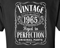 50th Birthday Gift For Men and Women - Vintage 1965 Aged To Perfection Mostly Original Parts T-shirt Gift idea. More colors available S-13