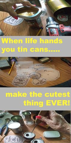 This is one of the cutest upcycles I have ever seen....I need to start saving my cans!