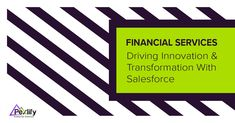 Financial Services - Driving Innovation & Transformation With Salesforce