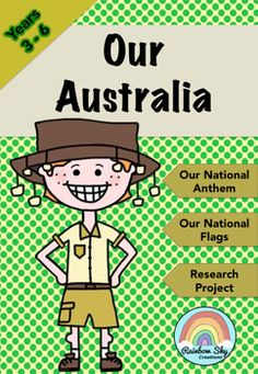Our Australia Teaching Pack is suitable for Years 3 - 6 Within this pack are a set of activities divided into three parts to be used for students to learn more about Australia:  • Australian National Anthem activities • Research Project on an Australian State or Territory. • Australian Flag Design Task ~ Rainbow Sky Creations ~