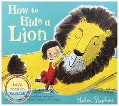 'How to Hide a Lion' - Helen Stephens - to urocza opowieść o pewnej  nietypowej przyjaźni, która zawiązała się pomiędzy małą dziewczynką a… lwem! Zastanawiacie się pewnie jak to możliwe, ale przecież w książeczkach