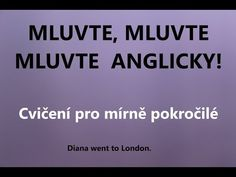 Cvičení angličtiny pro mírně pokročilé - trénujte ANGLICKÝ MINULÝ ČAS - YouTube English Language, Education, Blog, English, English People, Training, Learning