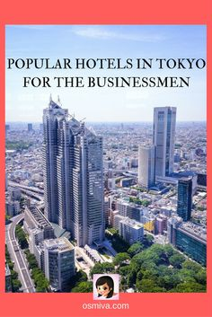 Popular Hotels in Tokyo for the Businessmen lists down some great hotels that are tailored-fit for Businessmen traveling to Tokyo. Check out this post!